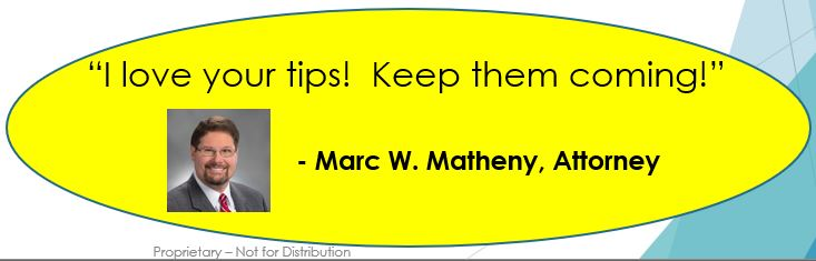 "Marc Matheny testimonial, ""I love your tips! Keep them coming!"""